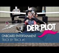 Der Plot - Onboard Entertainment - Track by Track #1