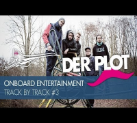Der Plot - Onboard Entertainment - Track by Track #3