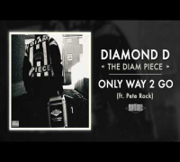 Diamond D - Only Way 2 Go ft. Pete Rock (Audio)