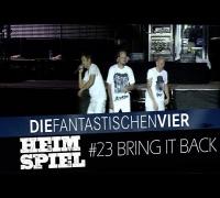 Die Fantastischen Vier - Heimspiel - Bring it back