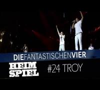 Die Fantastischen Vier - Heimspiel - Troy
