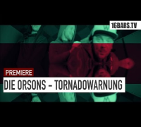 Die Orsons - Tornadowarnung (16BARS.TV PREMIERE)