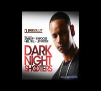 DJ ABSOLUT FEAT. STYLES P , PAPOOSE, HELL RELL & J.R. WRITER - DARK NIGHT SHOOTERS