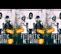 DJ Day-Day - #FuturisticNetWork 37 [MixTape Preview]