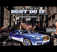 DJ Kay Slay - Dont Do It Ft Fat Joe French Montana & Rico Love