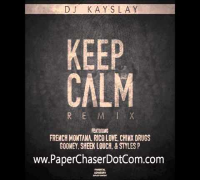 DJ Kay Slay Ft  French Montana, Styles P, Rico Love, Sheek Louch, Chinx - Keep Calm Remx (2014 New)