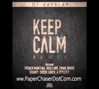 DJ Kay Slay Ft  French Montana, Styles P, Rico Love, Sheek Louch, Chinx - Keep Calm Remx (2014 New)