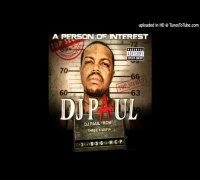 DJ Paul Person of Interest -  If I Want 2
