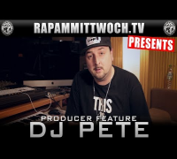 DJ Pete - Producer Feature #05 (RAP AM MITTWOCH.TV)
