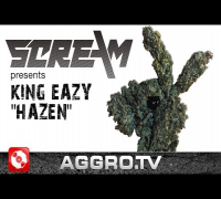 DJ SCREAM PRÄSENTIERT KING EAZY – HAZEN (OFFICIAL HD VERSION AGGROTV)