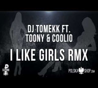 DJ Tomekk ft. Toony & Coolio - I Like Girls RMX
