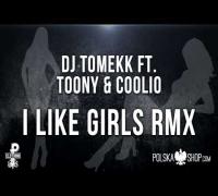 DJ Tomekk ft. Toony & Coolio - I Like Girls RMX