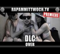 DLC - OVER (RAP AM MITTWOCH.TV PREMIERE)