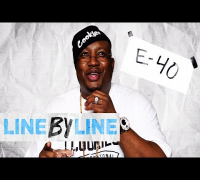 "E-40 ""Bitch"" & ""Function"" - LINE BY LINE Ep. 2"