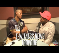 E-Witness News: Vine Sensation Travque Talks New Fame & Troy Ave