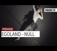 Egoland - Null (16BARS.TV PREMIERE)