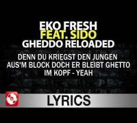 EKO FRESH FEAT. SIDO - GHEDDO RELOADED LYRICS