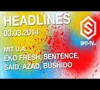 Eko Fresh, Sentence, Bushido, Azad, Said - Headlines 03.03.2014