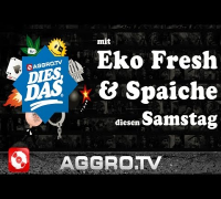 EKO FRESH & SPAICHE - DIES DAS TEASER (OFFICIAL HD VERSION AGGROTV)