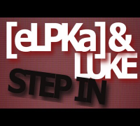 [eLPKa] & Luke - Step In | Offizielles Musikvideo |