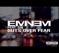 Eminem Feat. Sia - Guts Over Fear (Version idiot).