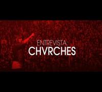ENTREVISTA - Chvrches
