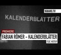 Fabian Römer feat. MoTrip - Kalenderblätter (16BARS.TV PREMIERE)