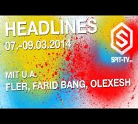 Farid Bang, Fler, Olexesh, Milonair uvm. - Headlines 07.-09.03.2014
