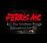 Ferris MC - All Die Schönen Dinge [ Album Trailer II ]