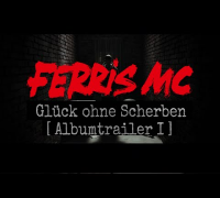 Ferris MC - Glück ohne Scherben [ Album Trailer I ]