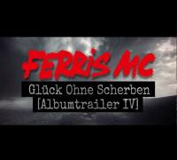 Ferris MC - Glück Ohne Scherben [ Album Trailer IV ]