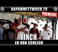 FINCH - ED VON SCHLECK (RAP AM MITTWOCH.TV PREMIERE)