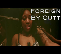 Foreign By Cutt - Shot/Directed By Soundman