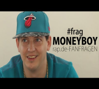 #frag: MONEY BOY (rap.de-FANFRAGEN)