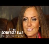 #frag: SCHWESTA EWA (rap.de-FANFRAGEN)