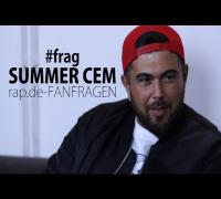 #frag : SUMMER CEM (rap.de-FANFRAGEN)