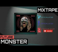 Future - Codeine Crazy [Monster Mixtape]
