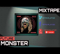 Future - Fuck Up Some Commas [Monster Mixtape]