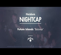 "Future Islands perform ""Balance"" - Pitchfork Nightcap"