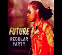 Future - No Regular Party (Explicit)