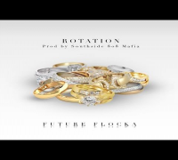Future - Rotation - Ft Waka Flocka
