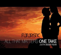 "Futuristic - ""All That Matters"" ONE TAKE (Justin Bieber Remix)"