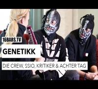 """Genetikk über ihre Crew, SSIO, Kritiker & """"Achter Tag"""" (16BARS.TV)"""