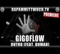 GIGOFLOW FEAT. DUMAN - OUTRO (RAP AM MITTWOCH.TV PREMIERE)