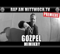 GOZPEL - MIMIKRY / PROD. BY HIJACKERS (RAP AM MITTWOCH TV PREMIERE)