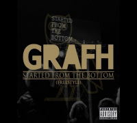 "Grafh ""Started from the Bottom"" Freestyle (((Official Music Video)))"