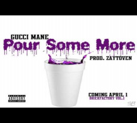 Gucci Mane - Pour Some More (BrickFactory)