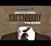 Gucci Mane - You's A Nobody Ft Frenchie