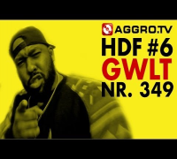 GWLT HALT DIE FRESSE NR 06 NR 349 (OFFICIAL HD VERSION AGGROTV)