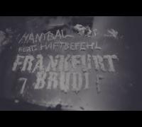Hanybal - FRANKFURT BRUDI feat. Haftbefehl (prod. von Farhot) [Official HD Video]